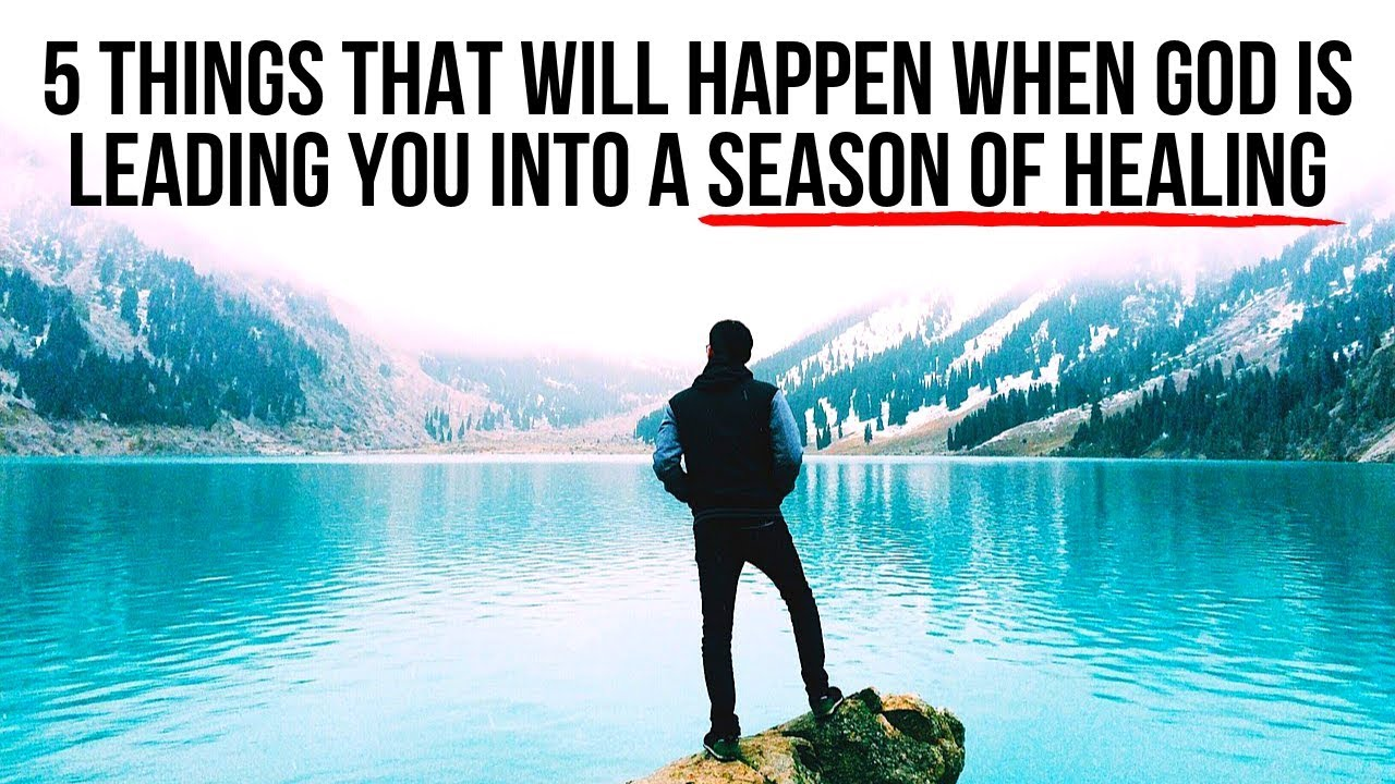 5 Things God Will Do When He Is Leading You Into a Season of Healing Your Heart