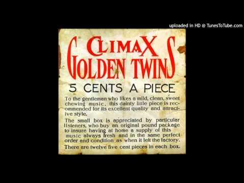 Climax Golden Twins - Unfortunate Attribute