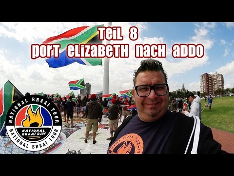 UNTERWEGS: NATIONAL BRAAI TOUR 2016 SÜDAFRIKA - TAG 7: VON PORT ELIZABETH NACH ADDO NATIONAL PARK