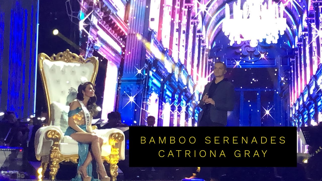 Raise Your Flag Bamboo Serenades Miss Universe 2018 Catriona Gray