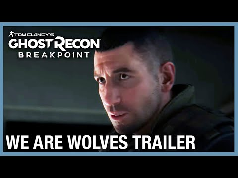 Tom Clancy's Ghost Recon Breakpoint: We Are Wolves 4K Gameplay Trailer   Ubisoft [NA]