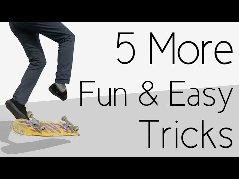 5 More Fun And Easy Skateboard Tricks