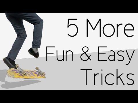 5 More Fun And Easy Skateboard Tricks
