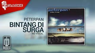 Download Lagu Peterpan - Bintang Di Surga (Original Karaoke Video) | No Vocal mp3