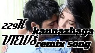 kannazhaga remix song