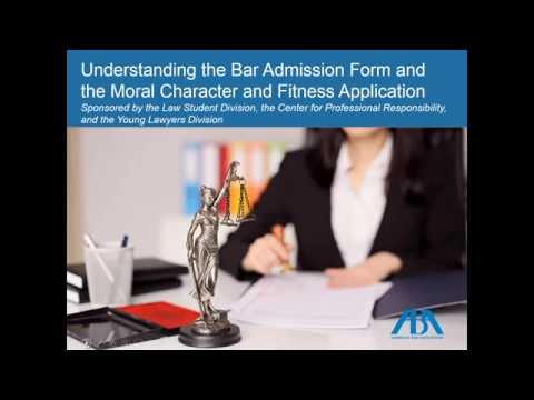 Understanding the Bar Admission Form and the Moral Character and Fitness Application
