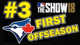FIRST OFFSEASON WITH THE BLUE JAYS | TORONTO BLUE JAYS FRANCHISE EPISODE 3 | MLB 18 THE SHOW