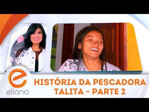 História da pescadora Talita - Parte 2 | Programa Eliana (19/08/18)