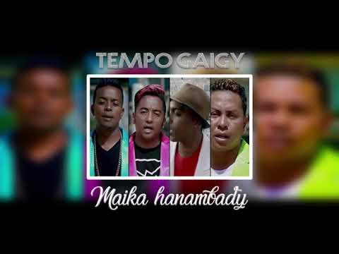 TEMPO GAIGY - MAIKA HANAMBADY