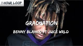 benny blanco, Juice WRLD - Graduation (1 HOUR LOOP)