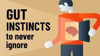 6 Gut Feelings You Should Not Ignore