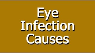 Eye Infection And Inflammation Causes