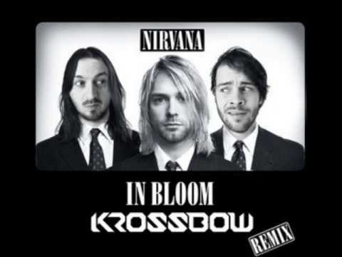 Nirvana - In Bloom (Krossbow Remix) music