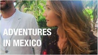 Adventures in Mexico / ttsandra vlog