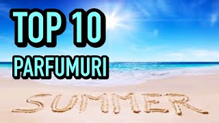 TOP 10 PARFUMURI pentru vara preferate din colectia mea   de nisa, de brand, ieftine