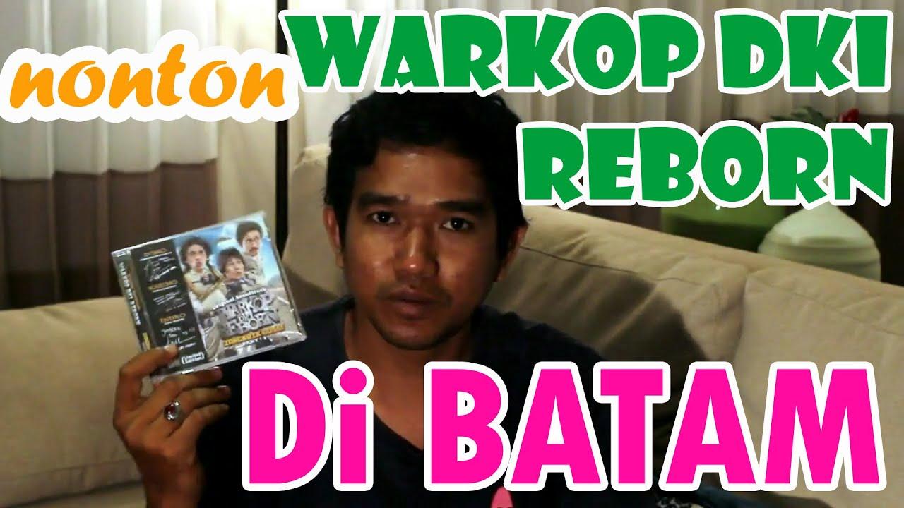 WARKOP DKI Reborn Nonton di BATAM - YouTube