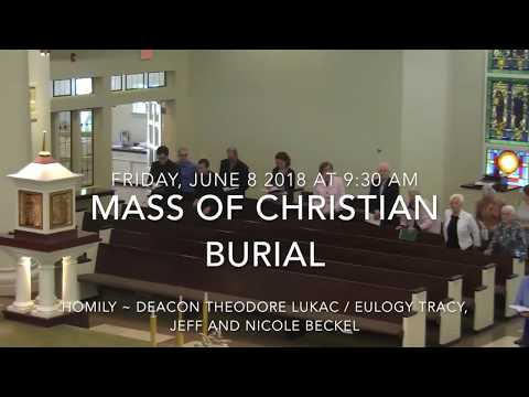 3 of 3 Mass of Christian Burial Deacon Gregory J  Beckel