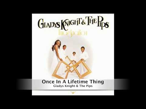 Gladys Knight & the Pips - Once in A lifetinme thing