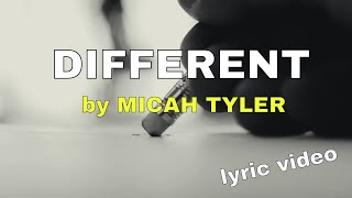 Different by Micah Tyler (Lyric Video) | Christian Worship Music
