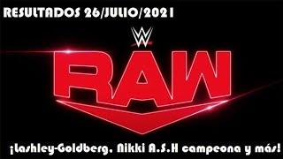 Resultados de Monday Night RAW 26/Julio/2021 (¡Lashley-Goldberg, Nikki A.S.H campeona y más!)