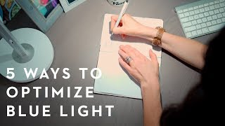 5 Ways to Optimize Blue Light