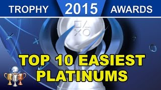 2015 Trophy Awards ► Top 10 Easiest PS4 Platinum Trophies of 2015