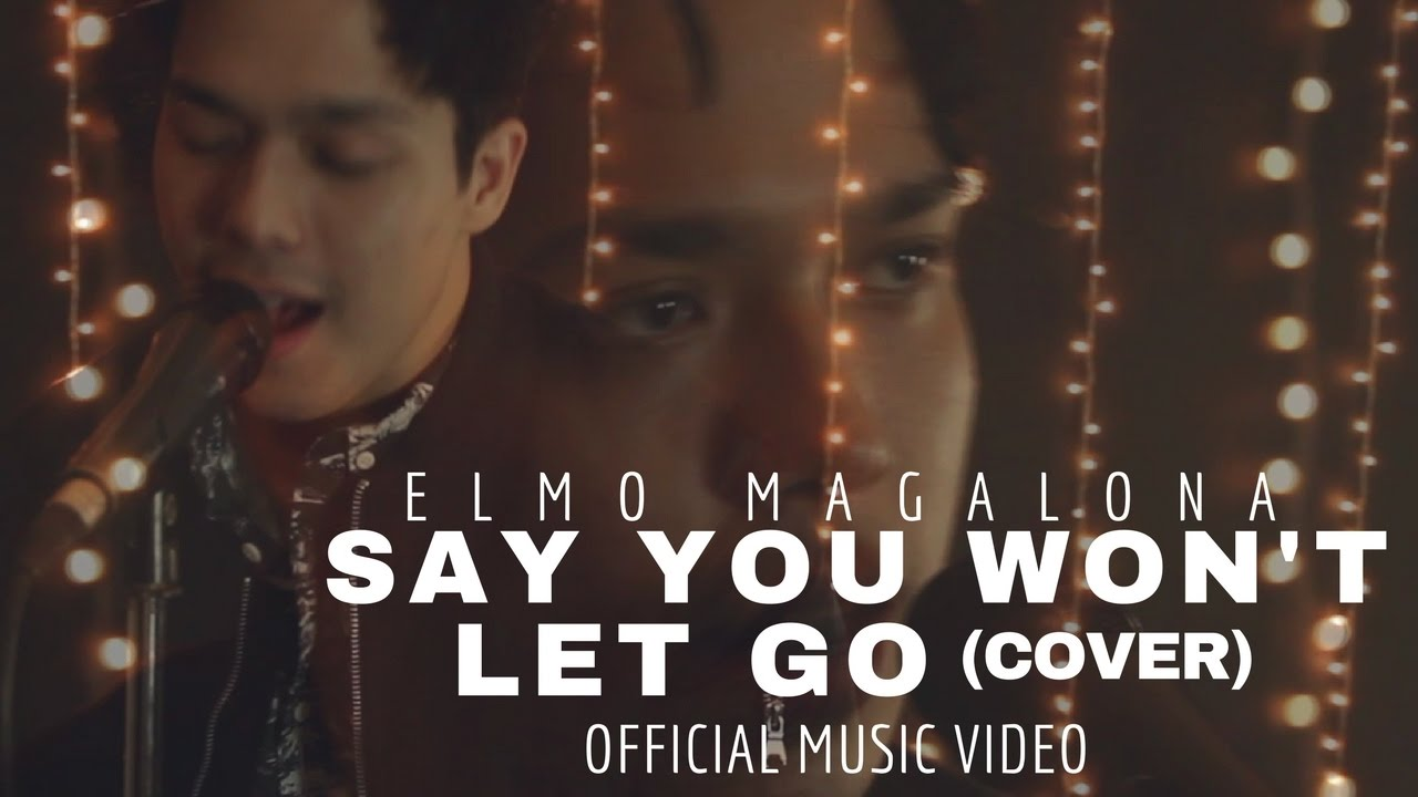 Elmo Magalona - Say You Won't Let Go (Cover) Official Music Video