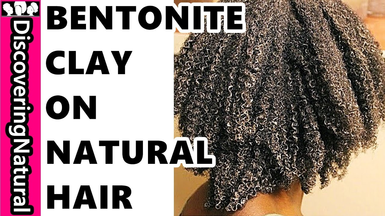 Bentonite Clay Natural Hair
