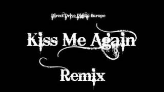 Kiss Me Again - Remix