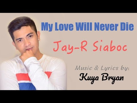 Kuya Bryan - MY LOVE WILL NEVER DIE (feat. JAY-R SIABOC)