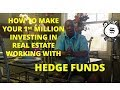 HEDGE FUNDS- MAKE YOUR 1st MILLION INVESTING IN REAL ESTATE FLIPPING NOTES & REO's TO HEDGE FUNDS!