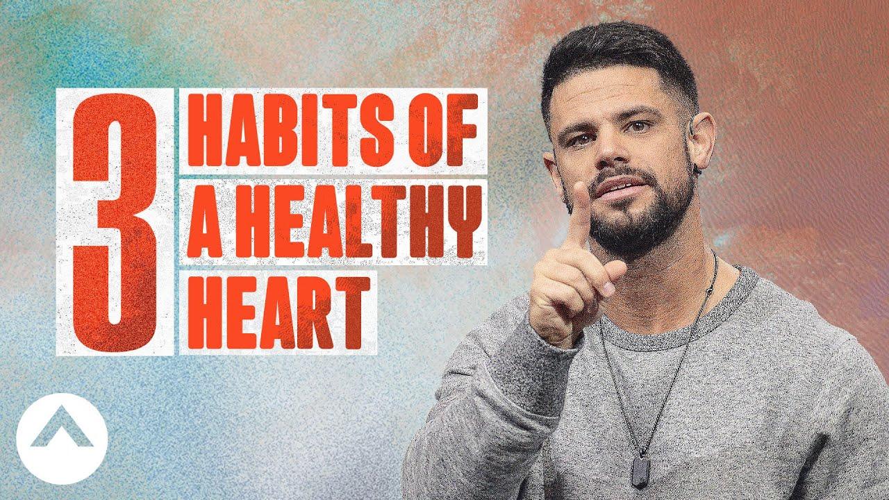 Download 3 Habits of a Healthy Heart   Pastor Steven Furtick