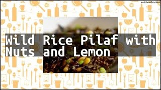 Recipe Wild Rice Pilaf with Nuts and Lemon