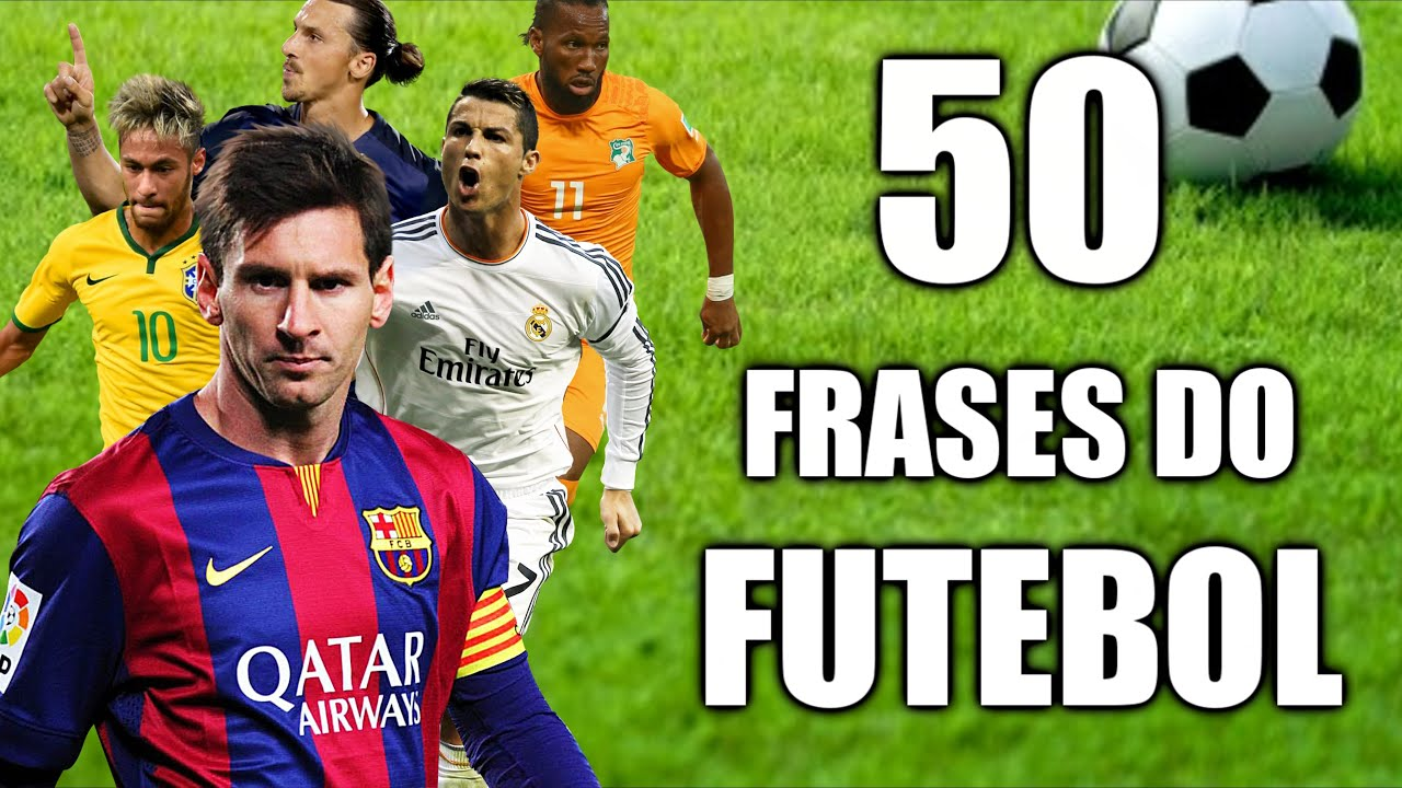 50 Frases Do Futebol Mundial Youtube