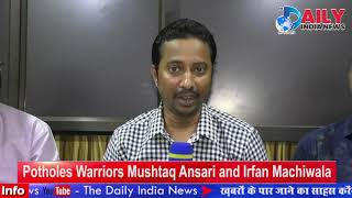 Potholes warriors Mushtaq Ansari and Irfan Machiwala With The Daily India News