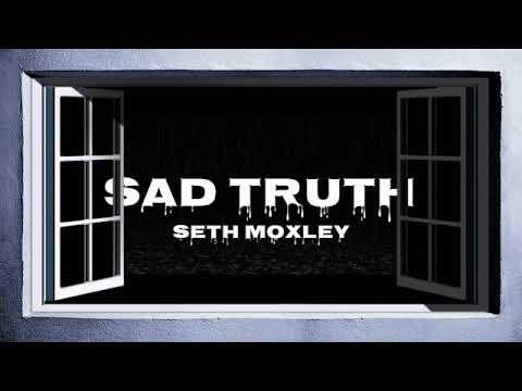 seth-moxley-sad-truth(prod.by-wyshmaster)