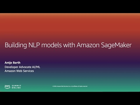 I'm a Data Scientist - Build NLP Models with Amazon SageMaker (Level 300)