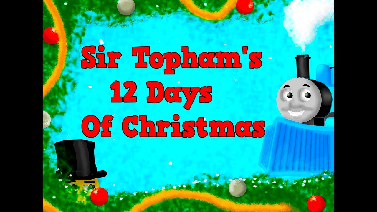 sir tophams 12 days of christmas a parody of the classic carol the twelve days of christmas youtube