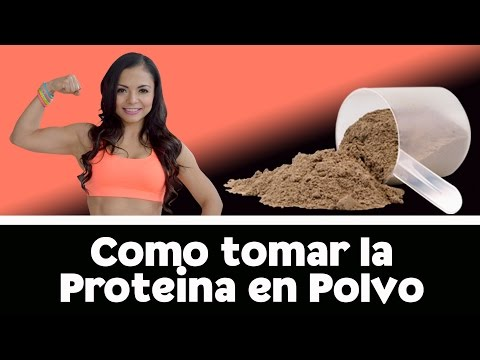 COMO TOMAR PROTEINA EN POLVO / USO DE LA WHEY PROTEIN