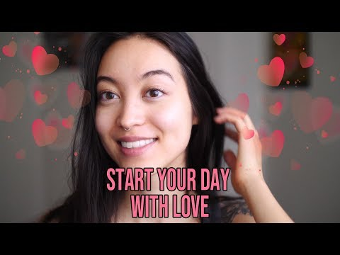 Start your day with Love! My morning routine