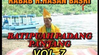 RABAB H.HASAN BASRI - BATIPUAH PADANG PANJANG VOL 7 (ABUNASAR & ROSNI)