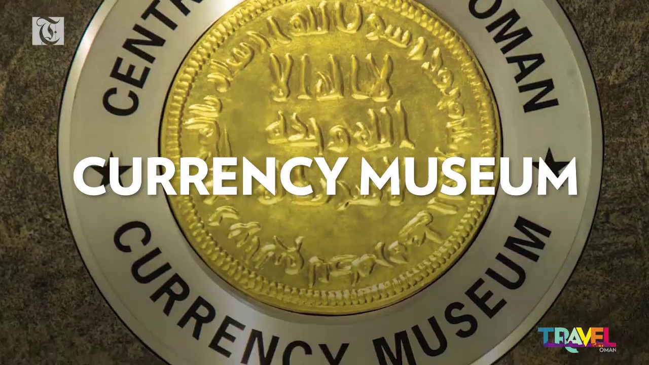 Travel Oman Currency Museum You