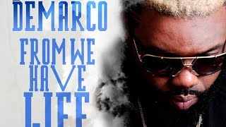Demarco - From We Have Life [7th Heaven Riddim] October 2014