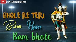 Bhole re Teri bam bam||whatsaap status best kavar song