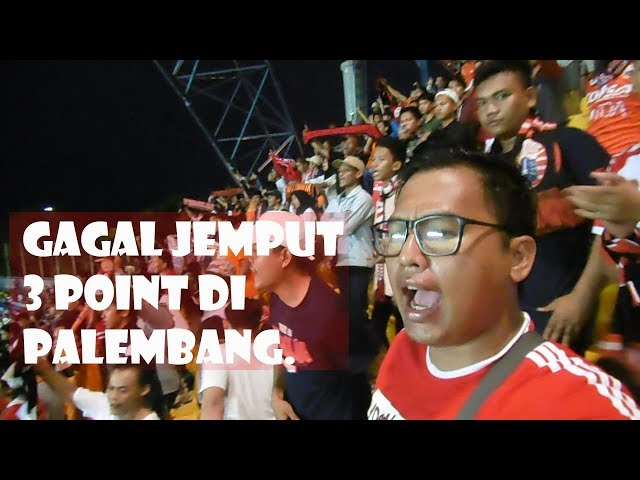 GAGAL JEMPUT 3 POINT DI PALEMBANG SRIWIJAYA VS PERSIJA LIGA 1 GOJEK 10.07.2018
