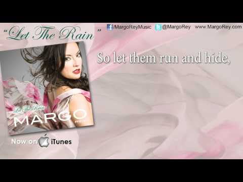 Margo Rey - Let The Rain With Lyrics