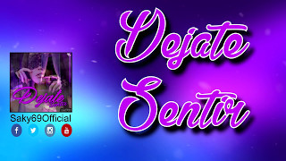 Saky69 - Dejate Sentir (Video Lyric Official)