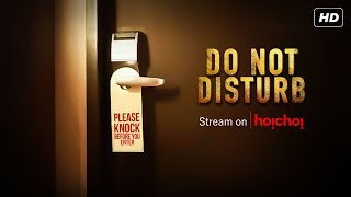Do Not Disturb  ডু নট ডিসটার্ব     Trailer   Bengali Web Series   Hoichoi Originals