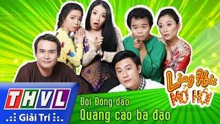 THVL | Làng hài mở hội - Tập 15: Quảng cáo bá đạo -  Đội Đồng dao