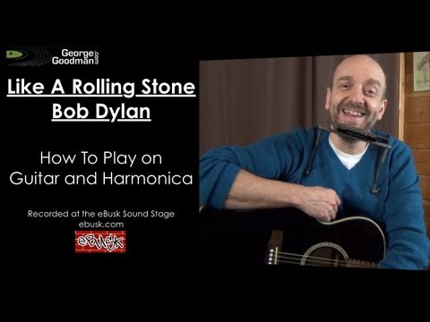 Bob Dylan Like A Rolling Stone How To Play on Harmonica and Guitar